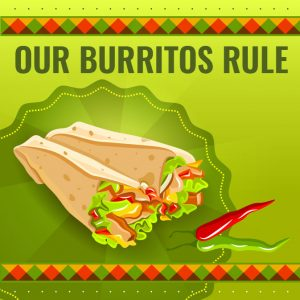 Our Burritos Rule
